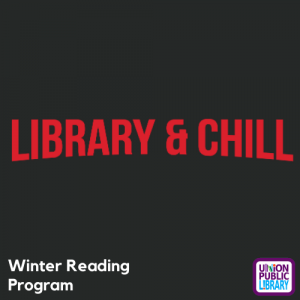 Library & Chill: Winter Reading Program at Union Public Library